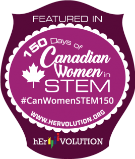 Badge: Featured in 150 Days of Canadian Women in Stem, hEr VOLUTION